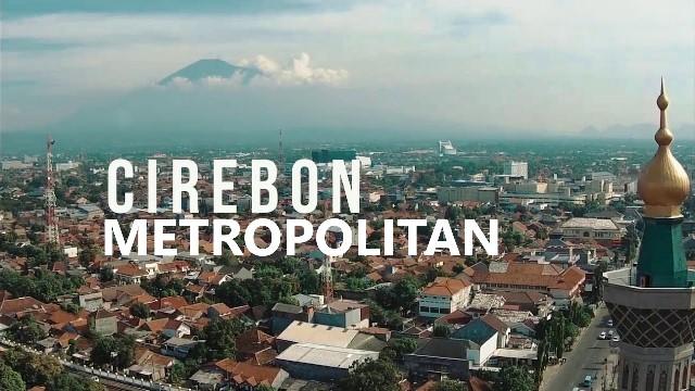 Cirebon Menuju Kota Metropolitan Rebana